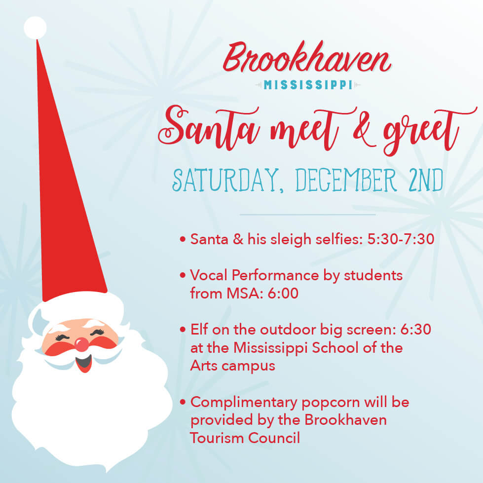 Santa meet and greet visit brookhaven mississippi join us on the lawn of mary jane lampton auditorium saturday december 2nd at 530 the night will consist of a meet and greet with santa elf on the big m4hsunfo